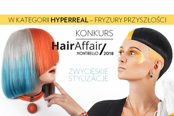 Montibello Hair Affair 2018 - ZWYCIĘZCY Hyperreal.