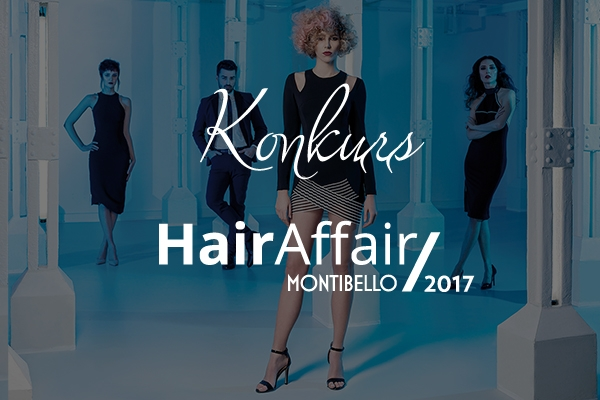 Konkurs Montibello HairAffair 2017